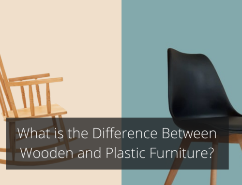 What is the Difference Between Wooden and Plastic Furniture?